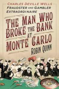 Charles Deville Wells, The man who broke the bank at Monte Carlo, Robin Quinn, cover