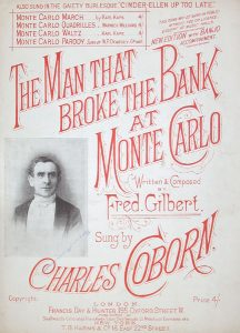 The man who broke the bank at Monte Carlo Charles Coborn Fred Gilbert